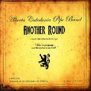 Alberta Caledonia Pipe Band - Another Round