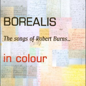 Borealis - The Songs Of Robert Burns in Colour