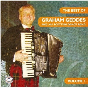Graham Geddes - The Best of Graham Geddes and His Scottish Dance Band Volume 1