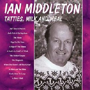 Ian Middleton - Tatties Milk and Meal