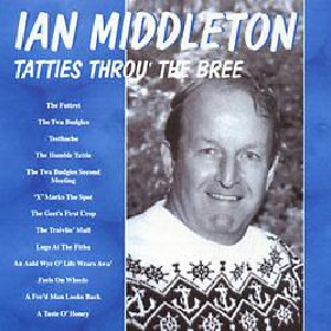 Ian Middleton - Tatties Throu' the Bree