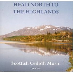 Various Artists - Head North to the Highlands: Scottish Ceilidh Music
