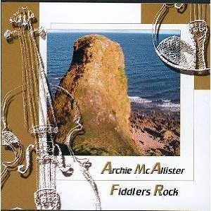 Archie Mcallister - Fiddlers Rock