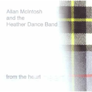 Allan McIntosh and the Heather Dance Band - From the heart
