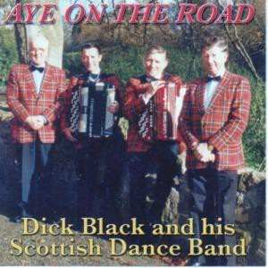 Dick Black and His Scottish Dance Band - Aye on the Road