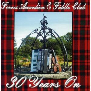 Forres Accordian & Fiddle Club - 30 Years On