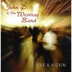 John P & The Westray Band - Live & Kickin'