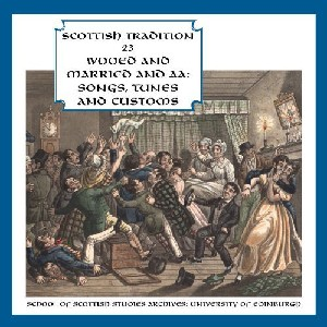 Scottish Tradition Series - Scottish Tradition Volume 23: Wooed and Married and Aa (Songs, Tunes and Customs)