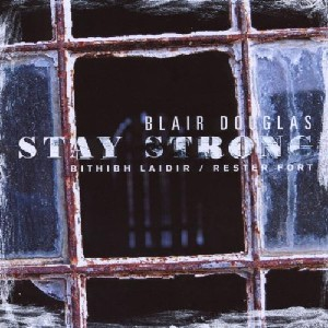 Blair Douglas - Stay Strong