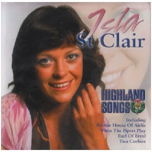 Isla St Clair - Highland  Songs