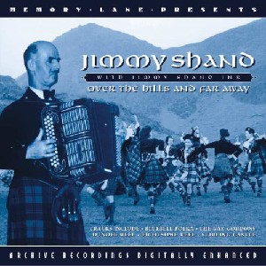 Jimmy Shand & Jimmy Shand Jnr - Over the Hills & Far Away