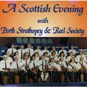Perth Strathspey & Reel Society - A Scottish Evening