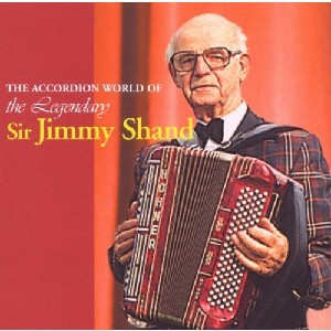 Jimmy Shand - The Accordion World of the Legendary Jimmy Shand MBE
