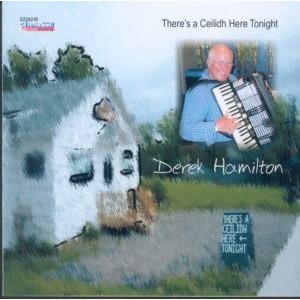 Derek Hamilton - There's a Ceilidh Here Tonight