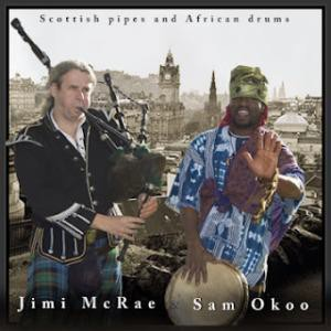 Jimi McRae (Jimi the Piper) & Sam Okoo - Scottish pipes and African drums