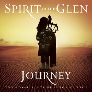 Royal Scots Dragoon Guards - Spirit Of The Glen Journey [Enhanced]