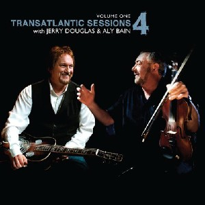 Transatlantic Sessions - Transatlantic Sessions: Series 4: Volume One