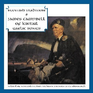 Scottish Tradition Series - Scottish Tradition Volume 8: James Campbell Of Kintail - Gaelic Songs