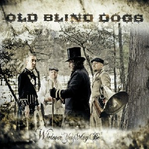 Old Blind Dogs - Wherever Yet May Be