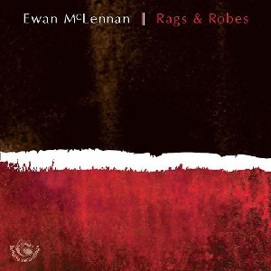 Ewan McLennan - Rags and Robes