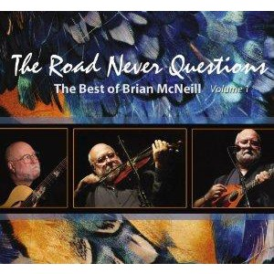 Brian McNeill - The Road Never Questions