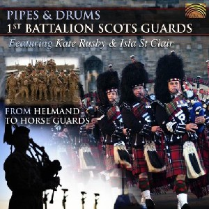 The Pipes and Drums 1st Battalion Scots Guards - Pipes & Drums: from Helmand to Horse Guards