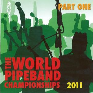 Various Pipe Bands - World Pipe Band Championships 2011 - Vol 1