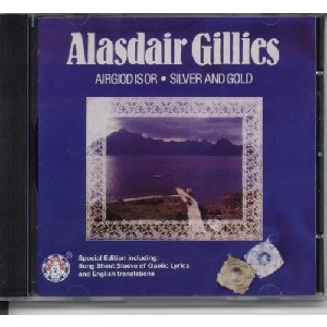 Alasdair Gillies - Airgiod Is Or/Silver And Gold