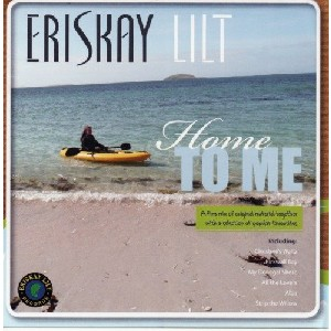 Eriskay Lilt - Home To Me
