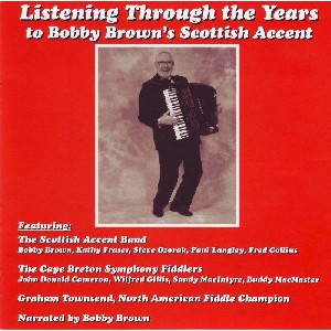 Bobby Brown & Cape Breton Fiddlers - Through the Years