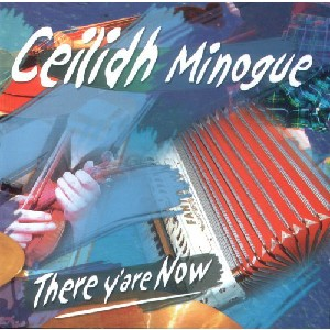 Ceilidh Minogue - There Y'are Now