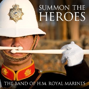 Band of H.M. Royal Marines - Summon the Heroes