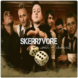 Skerryvore - World of Chances