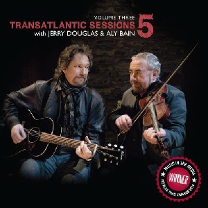 Transatlantic Sessions - Transatlantic Sessions: Series 5: Volume Three
