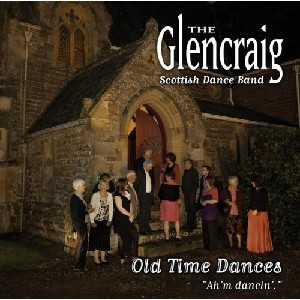 Glencraig Scottish Dance Band - Ah'm Dancin' (Old Time Dances)