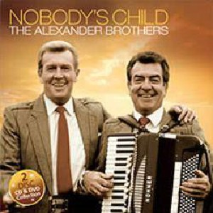 Alexander Brothers - Nobody's Child - CD plus Bonus DVD