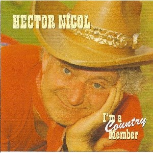 Hector Nicol - I'm A Country Member