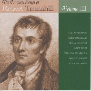 Various Artists - Complete Songs of Robert Tannahill Volume  3