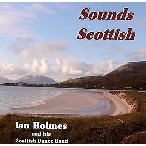 Ian Holmes & His Scottish Dance Band - Sounds Scottish