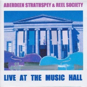 Aberdeen Strathspey and Reel Society - Live At The Music Hall