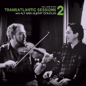 Transatlantic Sessions - Transatlantic Sessions: Series 2: Volume Two