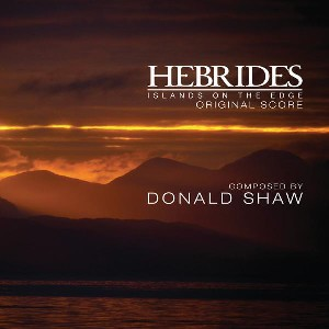 Donald Shaw - Hebrides-Islands On The Edge
