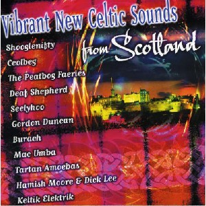 Various Artists - Vibrant New Celtic Sounds From Scotland