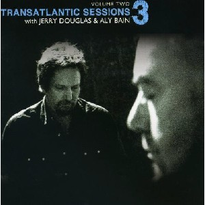 Transatlantic Sessions - Transatlantic Sessions: Series 3: Volume Two