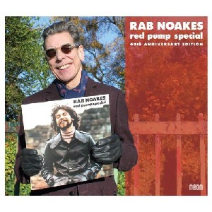 Rab Noakes - Red Pump Special - 40th Anniversary Edition