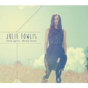 Julie Fowlis - Gach Sguel / Every Story