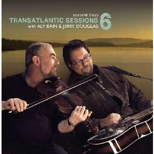 Transatlantic Sessions - Transatlantic Sessions: Series 6: Volume Two
