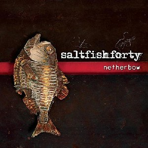 Saltfishforty - Netherbow