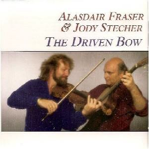 Alasdair Fraser & Jody Stecher - The Driven Bow