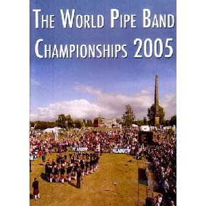 Various Pipe Bands - 2005 World Pipe Band Championships